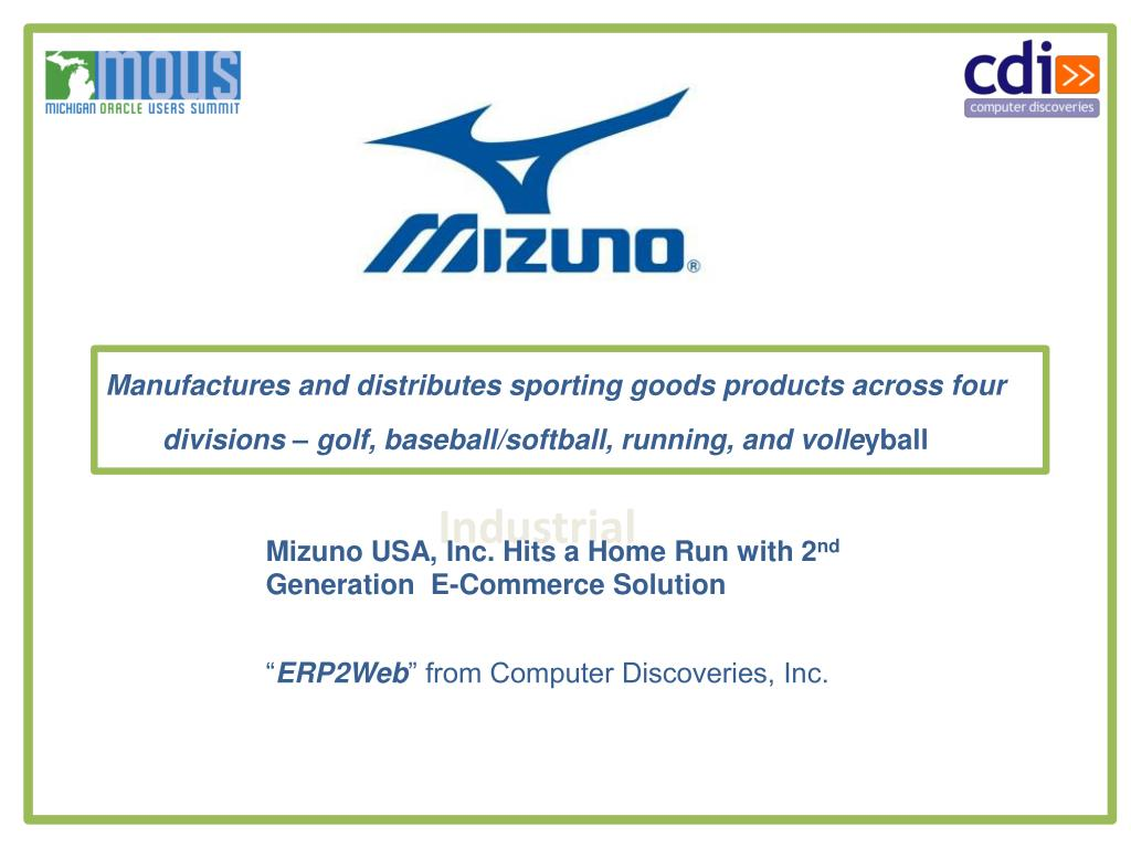 Manufactures and distributes sporting goods products across four divisions – golf, baseball/softball, running, and volle