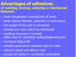 advantages of adhesives cf welding brazing soldering or mechanical fasteners