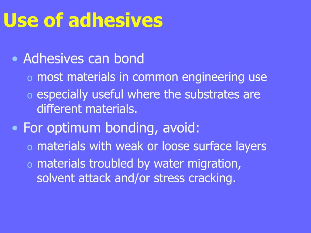 Use of adhesives