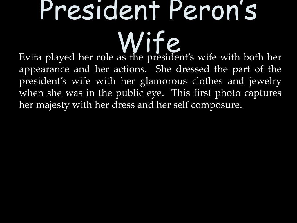 President Peron's Wife