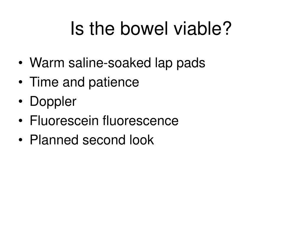 Is the bowel viable?