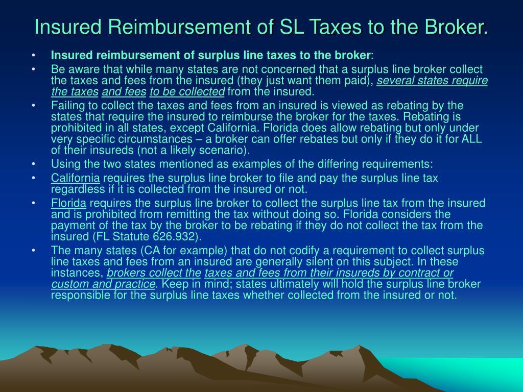 Insured Reimbursement of SL Taxes to the Broker.
