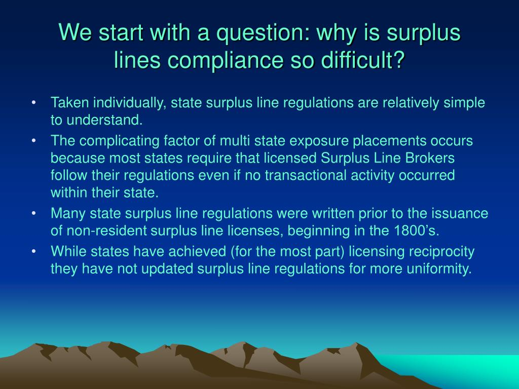 We start with a question: why is surplus lines compliance so difficult?