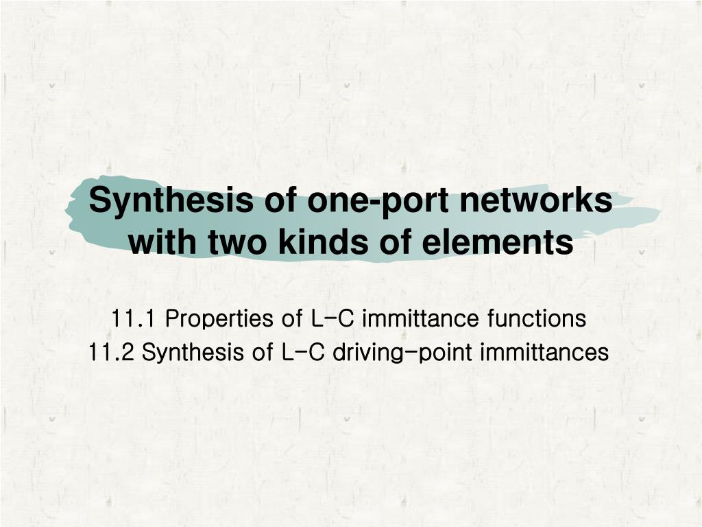 synthesis of one port networks with two kinds of elements