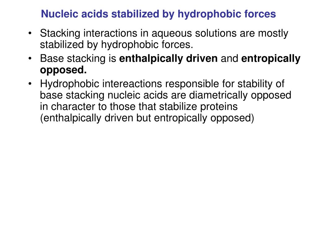 Nucleic acids stabilized by hydrophobic forces