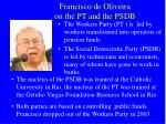 francisco de oliveira on the pt and the psdb