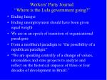 workers party journal where is the lula government going