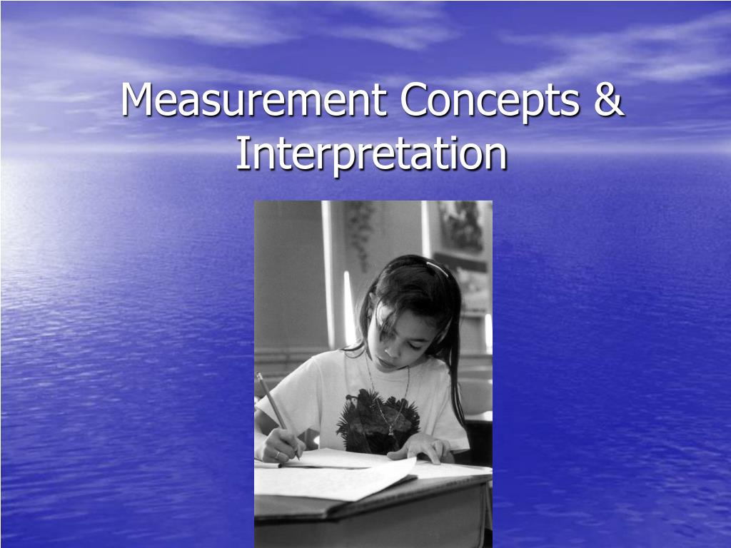 measurement concepts interpretation