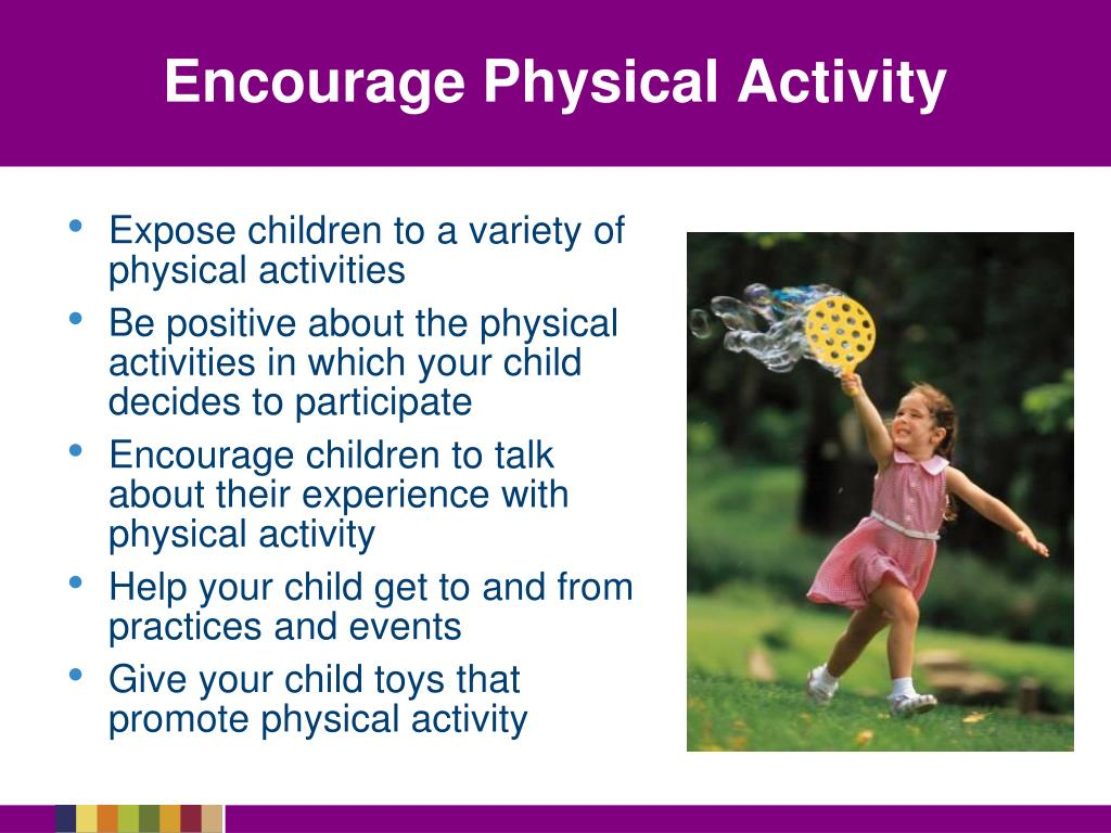 Encourage Physical Activity