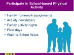 participate in school based physical activity