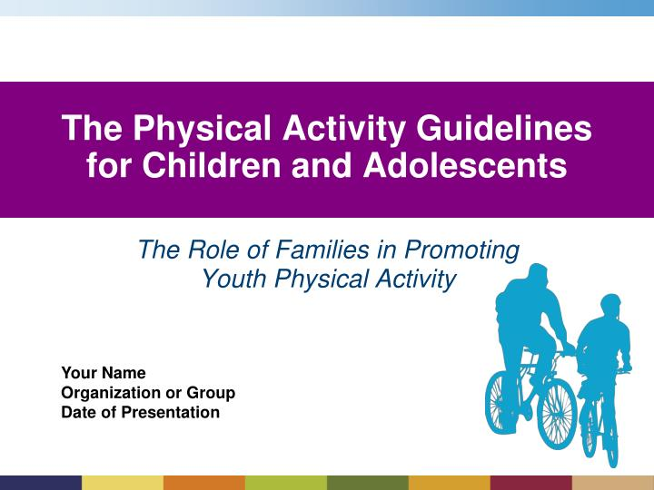 The role of families in promoting youth physical activity