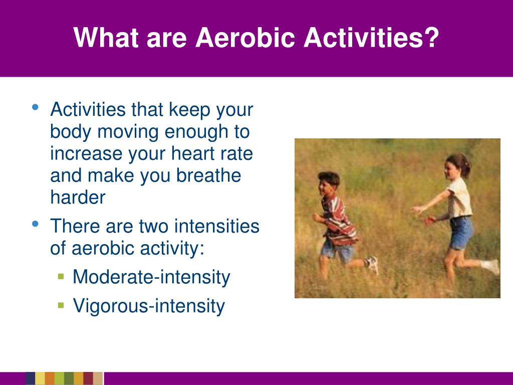 What are Aerobic Activities?