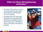 what are bone strengthening activities