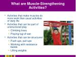 what are muscle strengthening activities