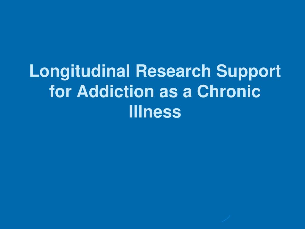 Longitudinal Research Support for Addiction as a Chronic Illness