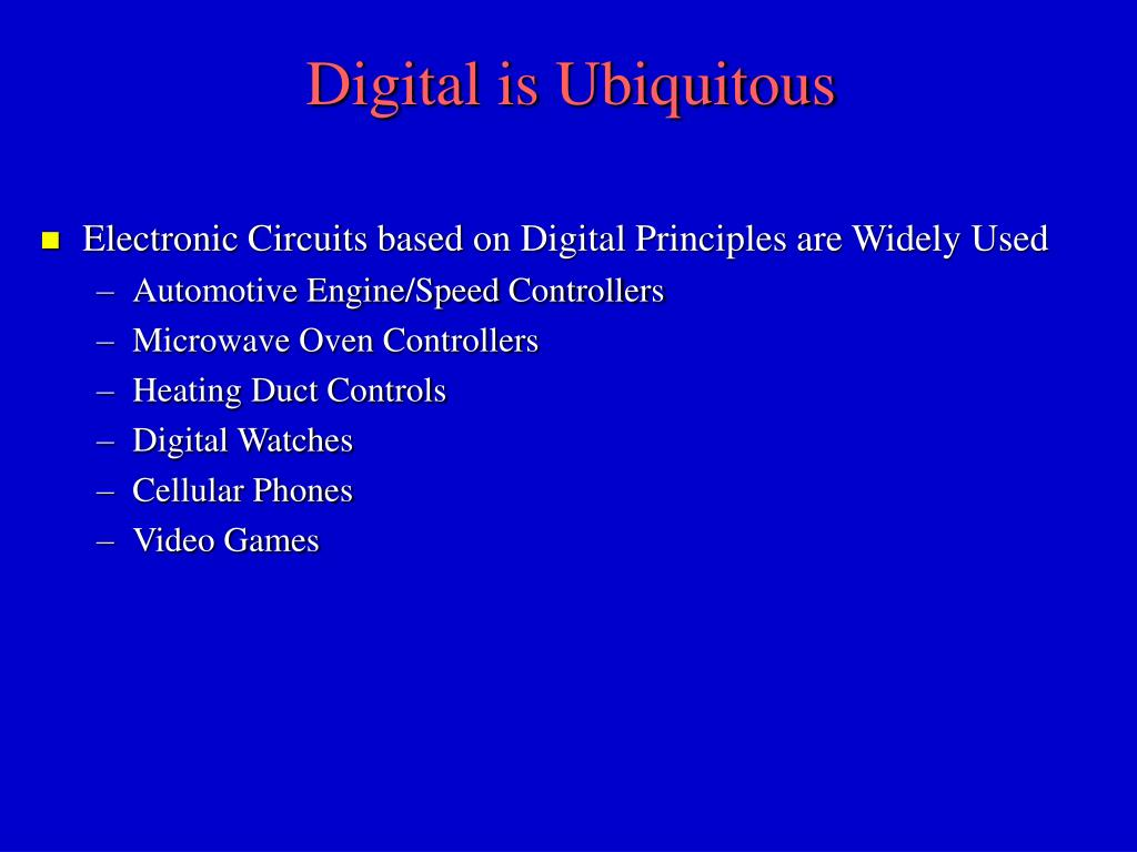 Digital is Ubiquitous