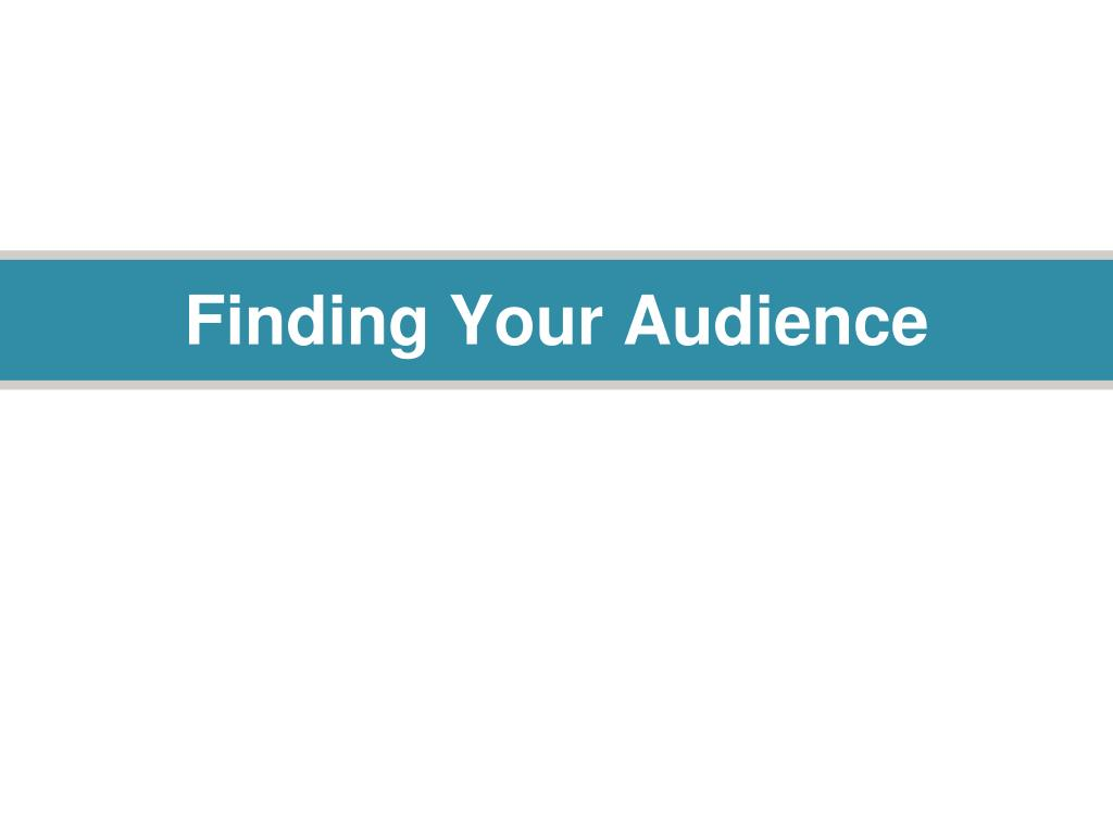 Finding Your Audience