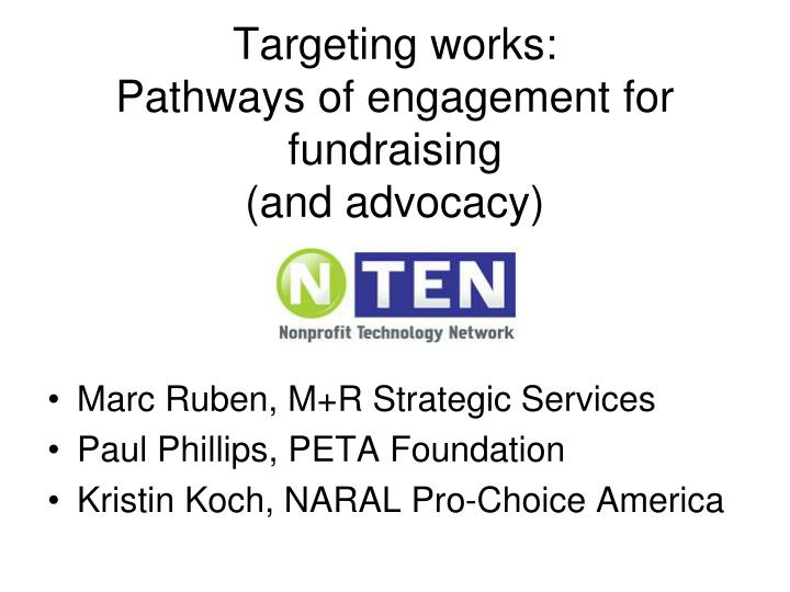 Targeting works pathways of engagement for fundraising and advocacy