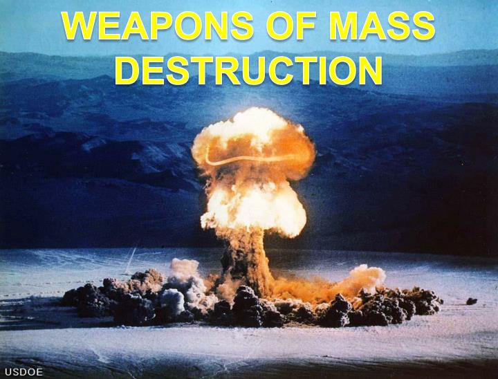 WEAPONS OF MASS
