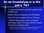 do we thrombolyse or is this just a tia