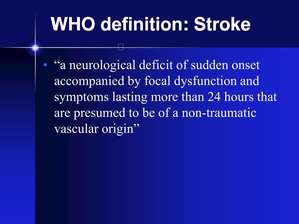 WHO definition: Stroke