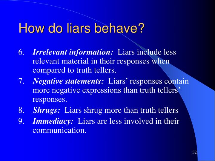 How do liars behave?
