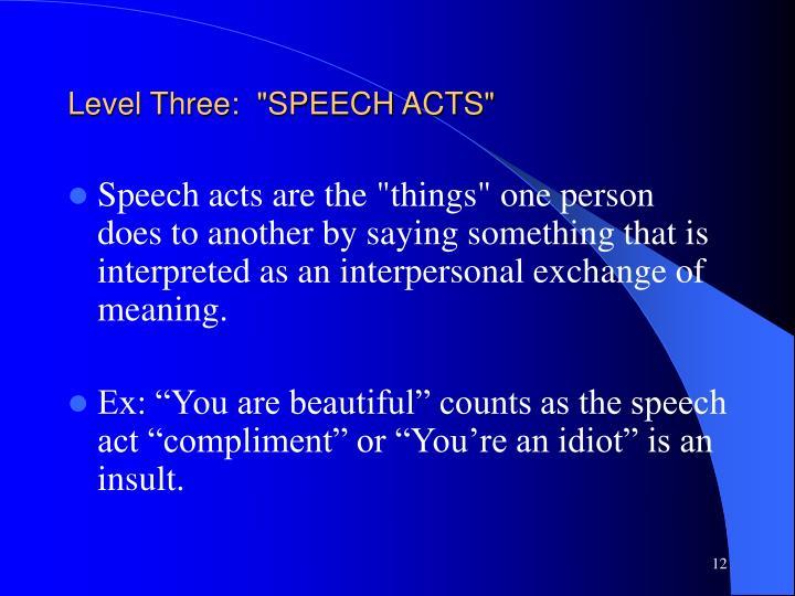 "Level Three:  ""SPEECH ACTS"""