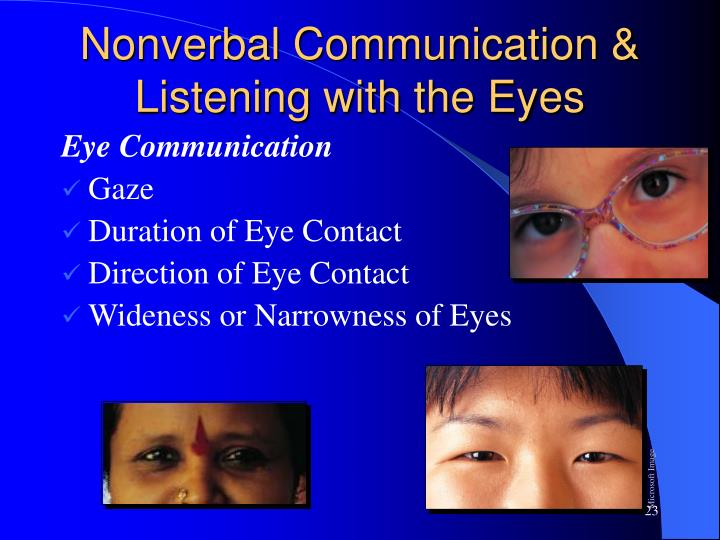 Nonverbal Communication & Listening with the Eyes