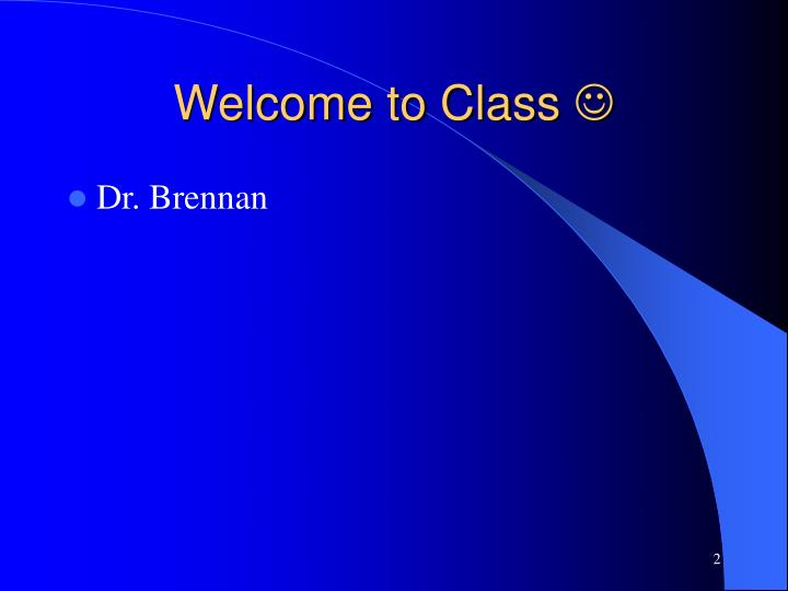 Welcome to Class