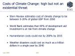 costs of climate change high but not an existential threat