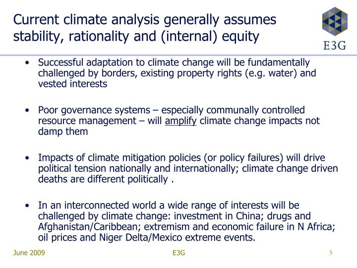 Current climate analysis generally assumes stability, rationality and (internal) equity