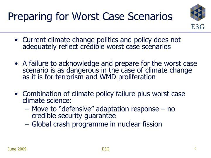 Preparing for Worst Case Scenarios