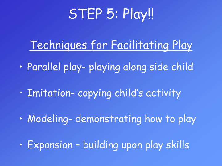 STEP 5: Play!!