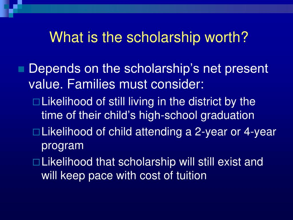 What is the scholarship worth?