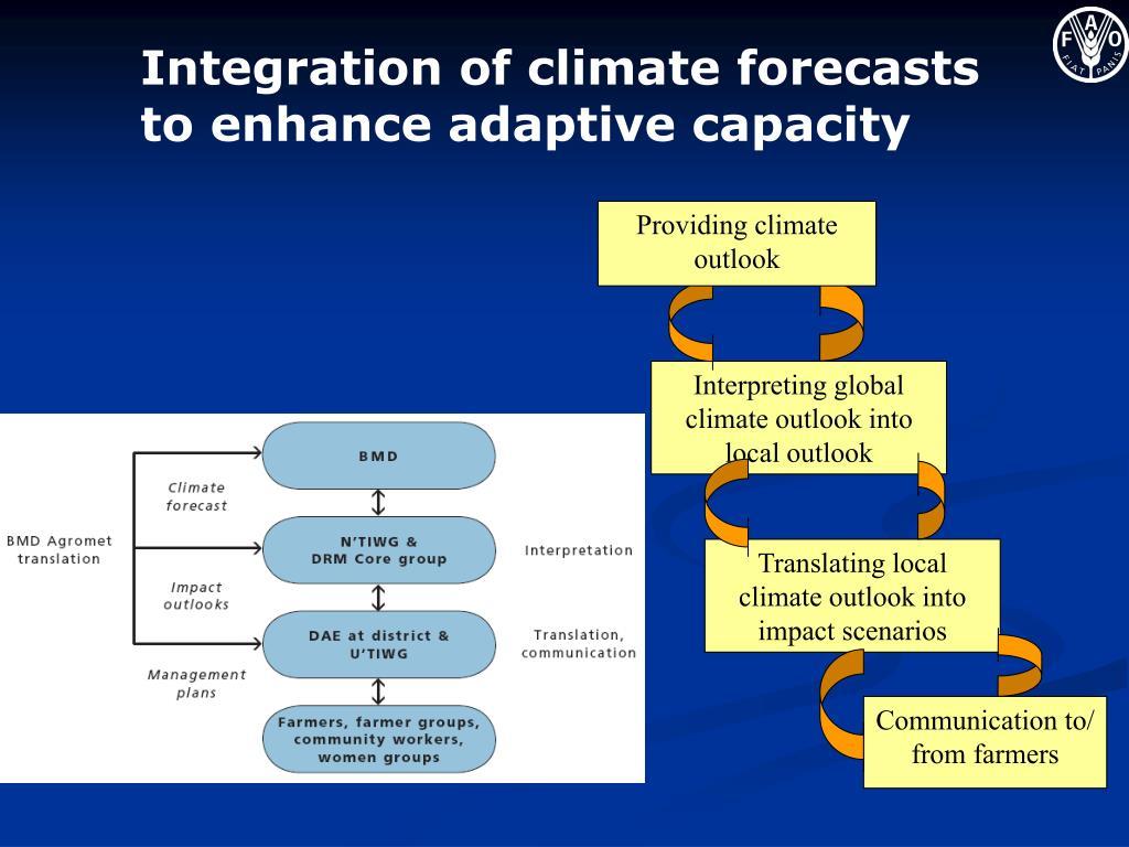 Integration of climate forecasts to enhance adaptive capacity