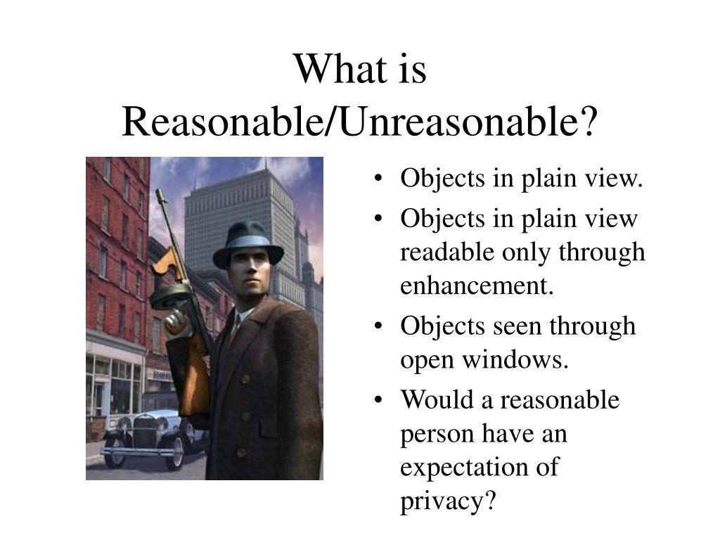 What is Reasonable/Unreasonable?