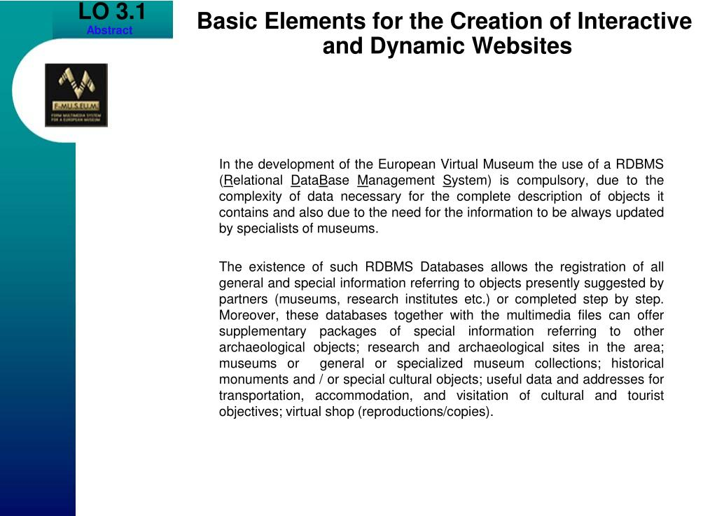 In the development of the European Virtual Museum the use of a RDBMS (