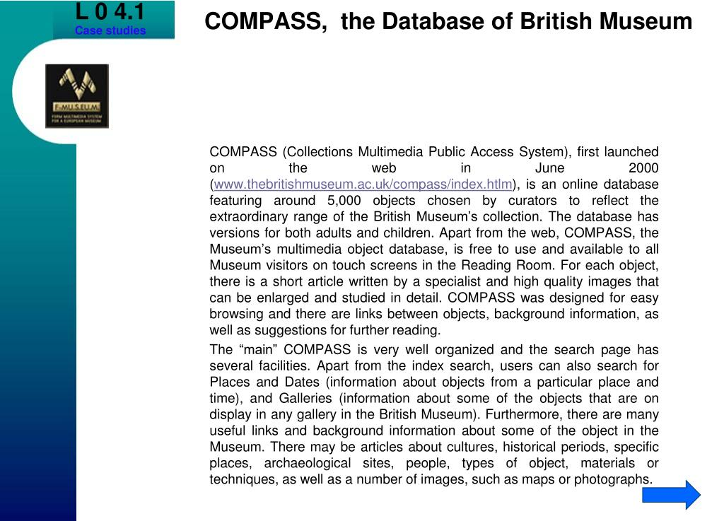 COMPASS (Collections Multimedia Public Access System), first launched on the web in June 2000 (