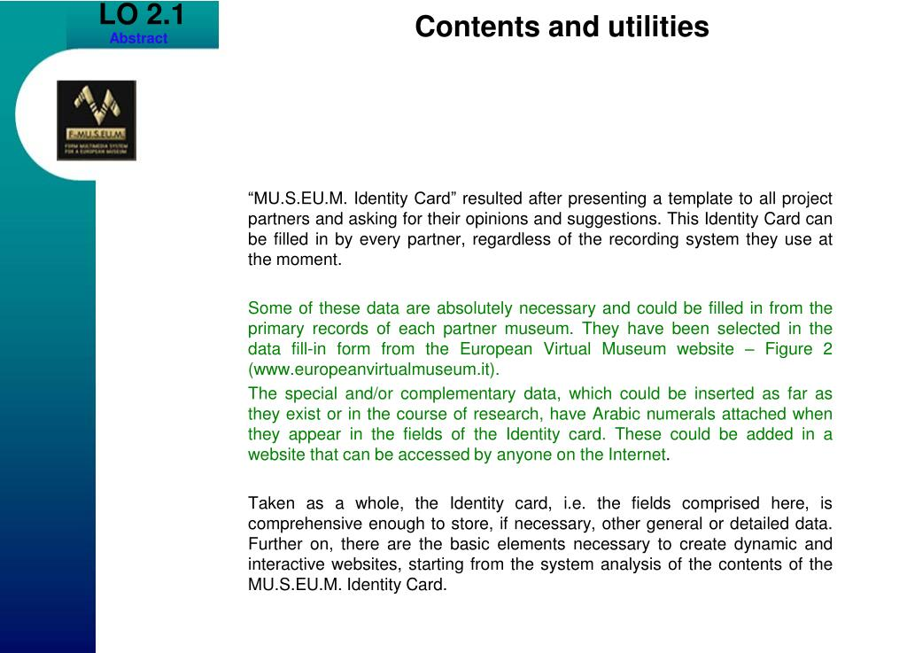 """""""MU.S.EU.M. Identity Card"""" resulted after presenting a template to all project partners and asking for their opinions and suggestions. This Identity Card can be filled in by every partner, regardless of the recording system they use at the moment."""