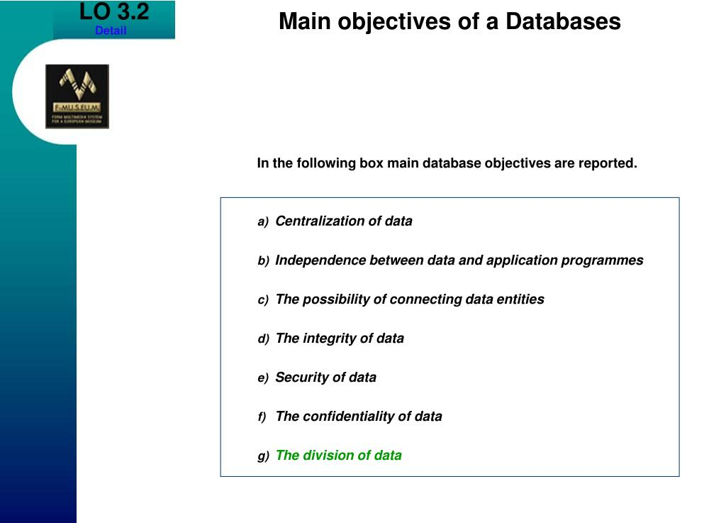 In the following box main database objectives are reported.