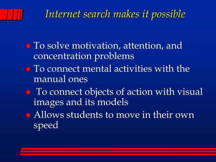 Internet search makes it possible