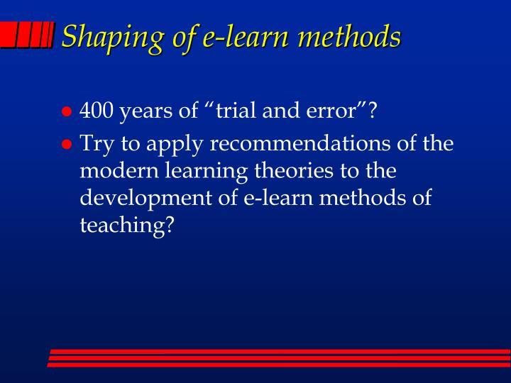 Shaping of e-learn methods