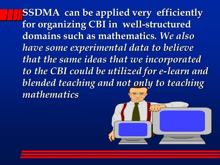 SSDMA  can be applied very  efficiently for organizing CBI in  well-structured domains such as mathematics