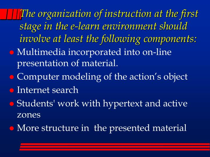 The organization of instruction at the first stage in the e-learn environment should involve at least the following components: