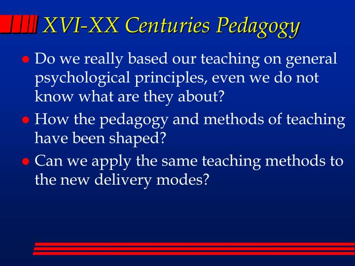 XVI-XX Centuries Pedagogy