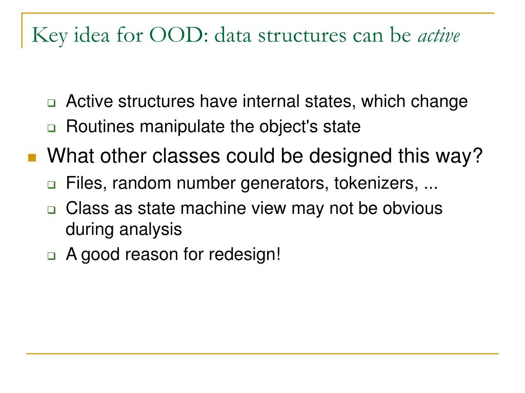 Key idea for OOD: data structures can be
