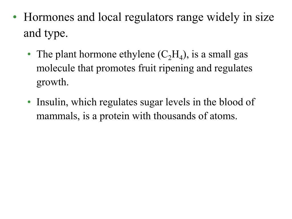 Hormones and local regulators range widely in size and type.
