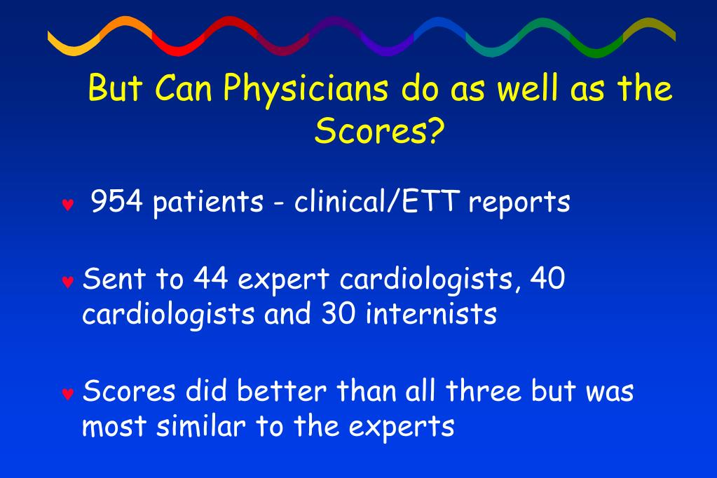 But Can Physicians do as well as the Scores?