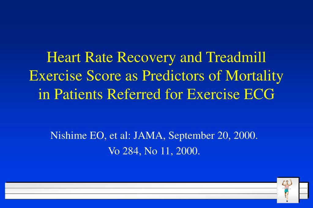 Heart Rate Recovery and Treadmill Exercise Score as Predictors of Mortality in Patients Referred for Exercise ECG