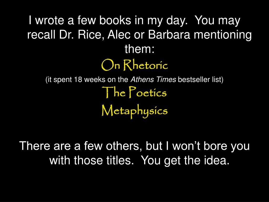 I wrote a few books in my day.  You may recall Dr. Rice, Alec or Barbara mentioning them: